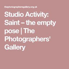 Studio Activity: Saint – the empty pose | The Photographers' Gallery