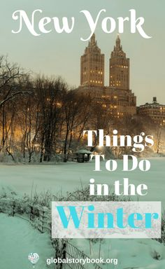 New York in Winter, things to do. Winters in New York can be quite chilly, with a lot of snow, and brutal winds. Despite its frosty climate, New York... globalstorybook.org