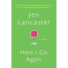 Here I Go Again by Jen Lancaster (Hardcover)