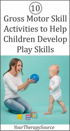 Children need to play to learn. In today's fast-paced, technology-driven world, children are struggling to develop the foundational skills for play. Here are 10 gross motor skill activities to help children develop play skills starting as babies. Baby Development By Week, Child Development Activities, Motor Skills Activities, Physical Development, Gross Motor Skills, Therapy Activities, Therapy Ideas, Physical Activities For Toddlers, Infant Activities