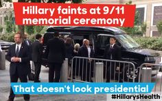 Hillary couldn't make it thu the 911 ceremony without fainting; and it wasn't from all the emotion..