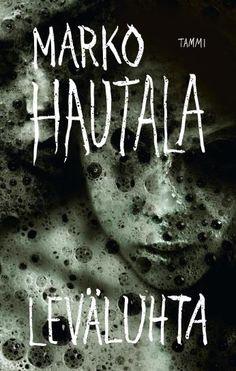 Kirja-arvostelu: Leväluhta (Marko Hautala) – KALMISTOPIIRI Black Metal, Irish, Reading, Books, Movies, Movie Posters, Livros, Films, Libros