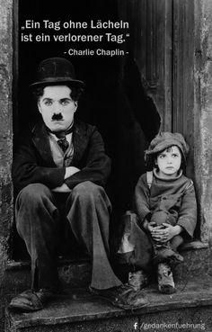 """""""Ein Tag ohne Lächeln ist ein verlorener Tag."""" Charlie Chaplin"""