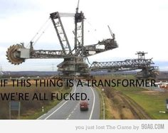 If this thing is a Transformer, we're all f&%ked.