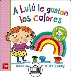 A Lulú le gustan los colores de Camilla Reid ✿ Libros infantiles y juveniles - (De 0 a 3 años) ✿