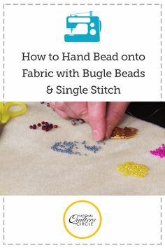 Hand Beading on Fabric with Bugle Beads and Single Stitch
