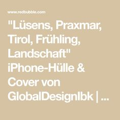 """Lüsens, Praxmar, Tirol, Frühling, Landschaft"" iPhone-Hülle & Cover von GlobalDesignIbk | Redbubble Nordic Combined, Canvas Prints, Cover, Iphone Case Covers, Landscape, Photo Canvas Prints"
