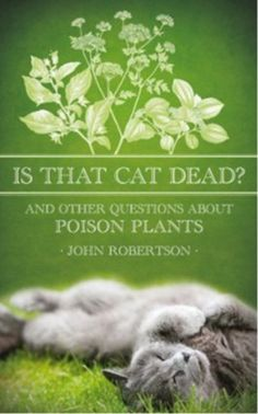 Is That Cat Dead? And Other Questions About Poison Plants