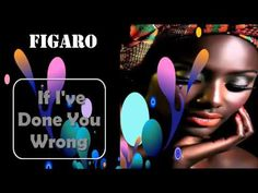 If I've Done You Wrong ~ Figaro Reggae Music 2015  #reggaemusic2015download,#reggaemusic2015youtube,#reggae2015newsongs,#reggae2015album,#reggae2015playlist,#reggae2015riddims,#reggae2015chart,#reggae2015mixtape,