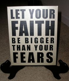 Let Your Faith Be Bigger Than Your Fears Quote Canvas by nlcorder, 14.99