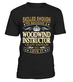 """# Woodwind Instructor - Skilled Enough .  Special Offer, not available anywhere else!      Available in a variety of styles and colors      Buy yours now before it is too late!      Secured payment via Visa / Mastercard / Amex / PayPal / iDeal      How to place an order            Choose the model from the drop-down menu      Click on """"Buy it now""""      Choose the size and the quantity      Add your delivery address and bank details      And that's it!"""