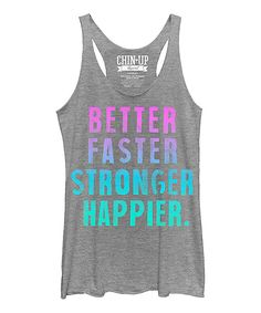 Take a look at this Chin Up Apparel Gray Heather 'Better' Raw-Edge Racerback Tank today!