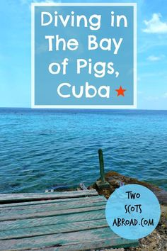 Cuba has some of the best dive spots in the world. Why not dive in the historic Bay of Pigs like Two Scots Abroad? Video footage included.