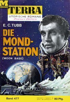 Terra SF 477 Die Mondstation   MOON BASE E. C. Tubb  Titelbild 1. Auflage:  Karl Stephan