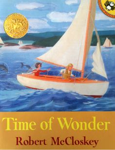 This classic can be read time and again.  I love Robert McCloskey's language.  This book, combined with One Morning in Maine, will provide hours of discussion.  Read before and during trips to the beach! Time of Wonder by Robert McCloskey