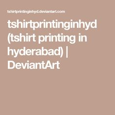 tshirtprintinginhyd (tshirt printing in hyderabad) | DeviantArt