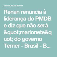 """Renan renuncia à liderança do PMDB e diz que não será """"marionete"""" do governo Temer - Brasil - BOL Notícias"""