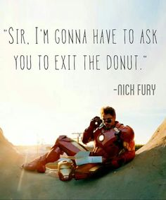 Lol I want a giant donut. This is sooooo funny I've seen the movie it's AWESOME!!
