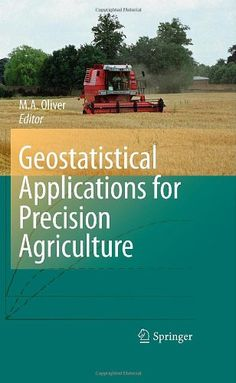 Geostatistical Applications for Precision Agriculture: Margaret A. Oliver: 9789048191321: Amazon.com: Books