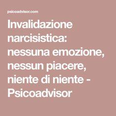 Invalidazione narcisistica: nessuna emozione, nessun piacere, niente di niente - Psicoadvisor