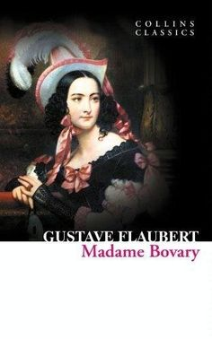 Madame Bovary - by Gustave Flaubert