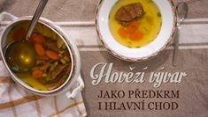 hovězí vývar Nom Nom, Soup, Yummy Food, Treats, Baking, Ethnic Recipes, Sweet Like Candy, Goodies, Delicious Food