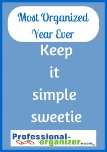 Your Most Organized Year Ever Keep it simple sweetie this  year!  #organizing