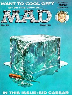 When the juvenile American satire magazine, MAD, first appeared in a comic-book format in August . Comic Book Covers, Comic Books, Mad Magazine, Magazine Covers, Sid Caesar, American Humor, American History, Mad World, You Mad