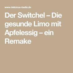 Der Switchel – Die gesunde Limo mit Apfelessig – ein Remake
