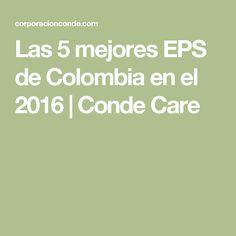 Las 5 mejores EPS de Colombia en el 2016 | Conde Care Count, Create, Colombia, Get Well Soon