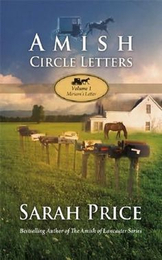 Miriam Fisher decides to start a circle letter among her children that no long live at home.  Meet the members of her family as their letters weave together an engaging tale. (Amish Fiction--Amish Circle Letters by Sarah Price)