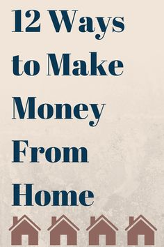 12 Ways to Make Money From Home