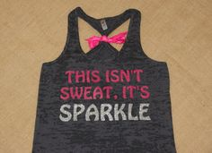 This isn't Sweat, It's Sparkle. Glitter Writing. Bow. Tank top. Racerback. Size S-2XL. Burnout. Black. Exercise. Women. Workout.
