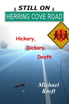 """Read """"Still on Herring Cove Road: Hickory, Dickory, Death Herring Cove Road, by Michael Kroft available from Rakuten Kobo. Book 2 of 4 of the Herring Cove Road (Not-So-Nuclear Family Saga) series. Lawrence Block, Nuclear Family, The Warlocks, Acts Of Love, Jeff Kinney, Desert Dream, Dark City, Under My Skin, Single Dads"""