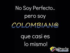 :) Colombian yup I am. Quotes To Live By, Me Quotes, Funny Quotes, Latinas Quotes, Colombia South America, Colombia Travel, Spanish Quotes, Lol, Thoughts