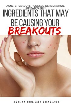 Ingredients that may be causing your breakouts. Ingredients that cause acne, cystic acne, breakouts, blackheads, whiteheads, redness, irritation damage and dehydration to the skin. Comedogenic. Pore clogging