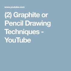 (2) Graphite or Pencil Drawing Techniques - YouTube