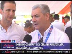 Gobierno construye 125 obras en Puerto Plata por daños de lluvias
