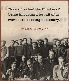jacques lusseyran motivational quote illusion of being important
