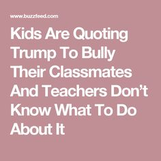 Kids Are Quoting Trump To Bully Their >> 70 Best Bullying Prevention Intervention Images In 2018 Bullying