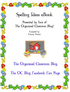 Spelling Ideas eBook Freebie!  Brought to you straight from the fans of The OC Blog's Facebook Fan Page, there are tons of ideas listed to preview and implement as you like!  http://www.theorganizedclassroomblog.com/index.php/ocb-store/view_document/14-spelling-ideas-ebook