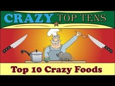 ▶ Top 10 Crazy Foods - YouTube