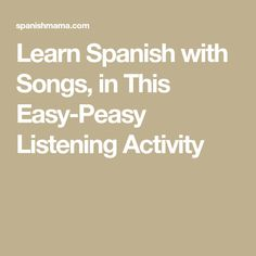Learn Spanish with Songs, in This Easy-Peasy Listening Activity