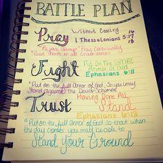 The Battle plan.  Pray.Fight.Trust