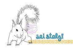 Postkarte - Sei stolz Eichhörnchen von Kunstknäul - Stefanie Abt-Seitzer Illustration auf DaWanda.com