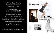 Brand new Spring-Summer 2014 issue out now: A Conversation With John Scott / The Supershow of the NOW / Joseph Beuys – A Modern-Day Shaman / Insiders Guide to San Francisco / Ashtanga Yoga – The Evolution of a Tradition + Le Yoga Shop Paris S/S 2014 Collection. Buy your copy here: http://www.leyogashop.com/products/le-yoga-shop-journal