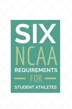 Six NCAA Requirements for Student Athletes | Recruiting Realities