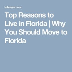 1000 images about florida on pinterest key west fort for Why live in florida