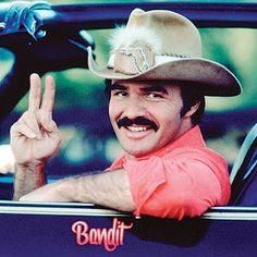Smokey and the Bandit  -  Mom . . . this one's for you.