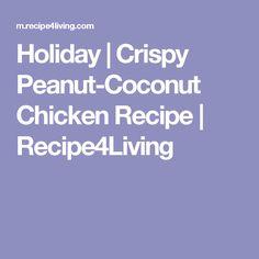 Holiday | Crispy Peanut-Coconut Chicken Recipe | Recipe4Living